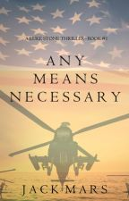Any Means Necessary (a Luke Stone Thriller-Book #1) by JackMars_Author