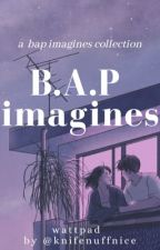 ✔️B.A.P | Imagines  by kpop_strongbaby