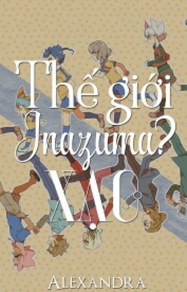 (Inazuma Fanfic) Thế Giới Inazuma? Xạo