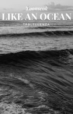 like an ocean   yoonseok by TRBLFLUENZA
