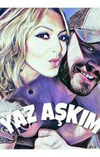 YAZ AŞKIM by Hadisemmfanpage