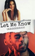 Let Me Know by Lalalalolololilili