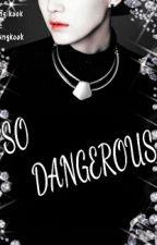 So Dangerous {SUKOOK} by Angikook_62600