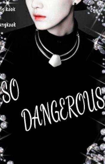 So Dangerous {SUKOOK}