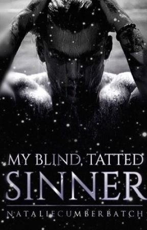 My Blind, Tatted Sinner by radcherry