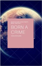 Born A Crime by jocelyniscoolio