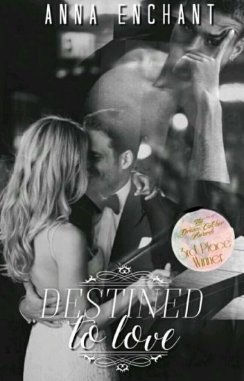 Destined To Love || Wattys2017