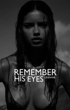 Remember his eyes ✖️ by Odenwa