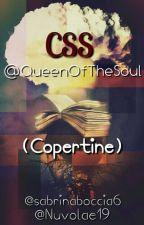 """CSS - QueenOfTheSoul - (copertine)   {Chiuso} by QueenOfTheSoul"