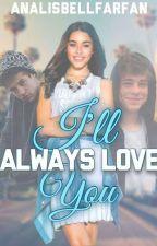 I'll Always Love You by AnalisbellFarfan