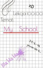 My School. by MaloDajna
