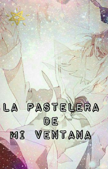 La Pastelera De Mi Ventana |RinXLen| ♡ |En Edición|