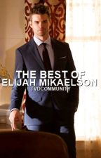 The Best Of Elijah Mikaelson by TVDCommunity