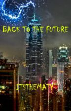 Back To The Future || MaiDeboli & Wattpad by MatyLezza