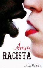 Amor Racista by An41S_