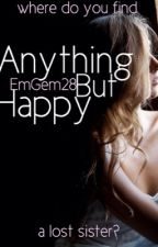 Anything But Happy (Sequel to Unnamed, Unwanted (Renesmee Twin Sis)) by rainbowselena