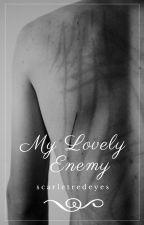 My Lovely Enemy by scarletredeyes