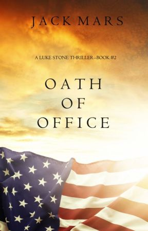 Oath of Office (a Luke Stone Thriller-Book #2) by JackMars_Author
