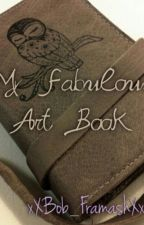 The Art Of Art: My FABULOUS Art Book[COMPLETED] by xXBob_FramashXx