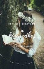 Egy Kis Segítség A Könyvedhez... by Hearts_queen_of