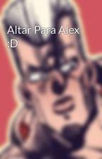 Altar Para Alex :D by Melissa_takahashi