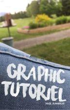 Graphic tutoriel  by Maze_RunnerLVR