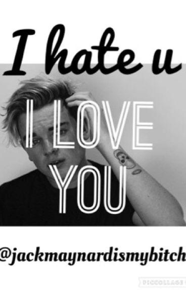 I hate u, I love u (Jack Maynard)