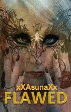 FLAWED by xXAsunaXx