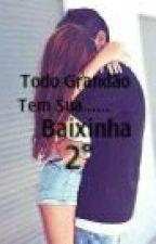 2° Todo Grandão Tem Sua Baixinha by Hanna_Clara_s2
