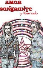 Amor Sangrante y Liberado by Maiko_2012