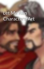 Let Me Run Characters/Art by SilentObserverWrites