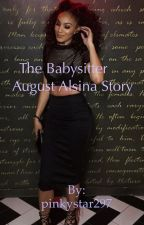 The Babysitter(August Alsina story) by pinkystar297