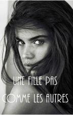 Une fille pas comme les autres [TOME 1] by luniloulou