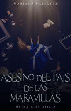 Asesino Del País De Las Maravillas 1 #NightAwards2017 #EpicAwards2017 by MariHerondale28