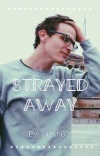 Strayed Away by lauryn0364