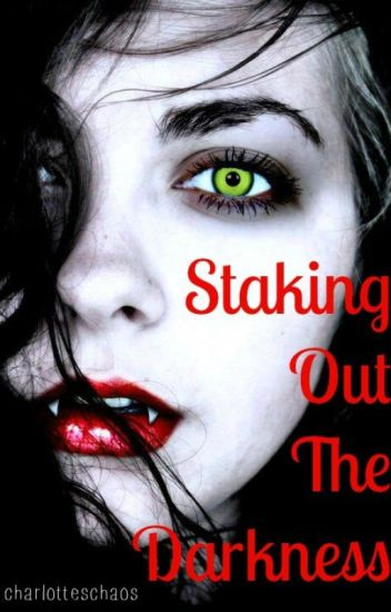 Staking Out The Darkness