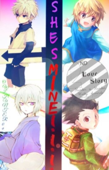 She's Mine!!!  (Hunter X Hunter x Reader)
