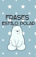 Frases [Estilo Polar] by Matrix_LOL