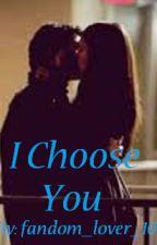 I Choose You (A delena fic) by fandom_lover_101