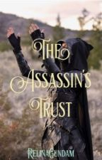 The Assassin's Trust - Book 2 of the Assassin Codes by RelinaGundam