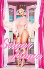SUGAR MAMA // l.p. au {COMPLETED} by JasminNelson