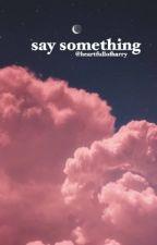 Say Something (Larry AU) *mpreg* by heartfullofharry