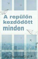 A Repülőn Kezdődött Minden by ImmoralGirl