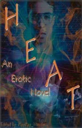 Heat (An Erotic Novel) by Pure_OVO_XO