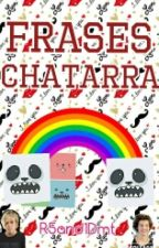 FRASES CHATARRA. by R5and1Dmt