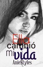 Ella cambio mi vida (Harry Styles) EDITANDO  by AnieStyles