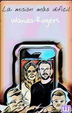 La Misión Mas Difícil  ~Standa~ by Wanda-Rogers