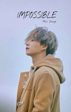 IMPOSSIBLE ✔ [MIN YOONGI] by ftmnur97
