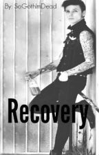 Recovery (Sequel To Darkest Desire: Andy Biersack Fan Fiction) by SoGothImDead