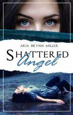 Shattered Angel | #Wattys2018 | by StormyTheZebra